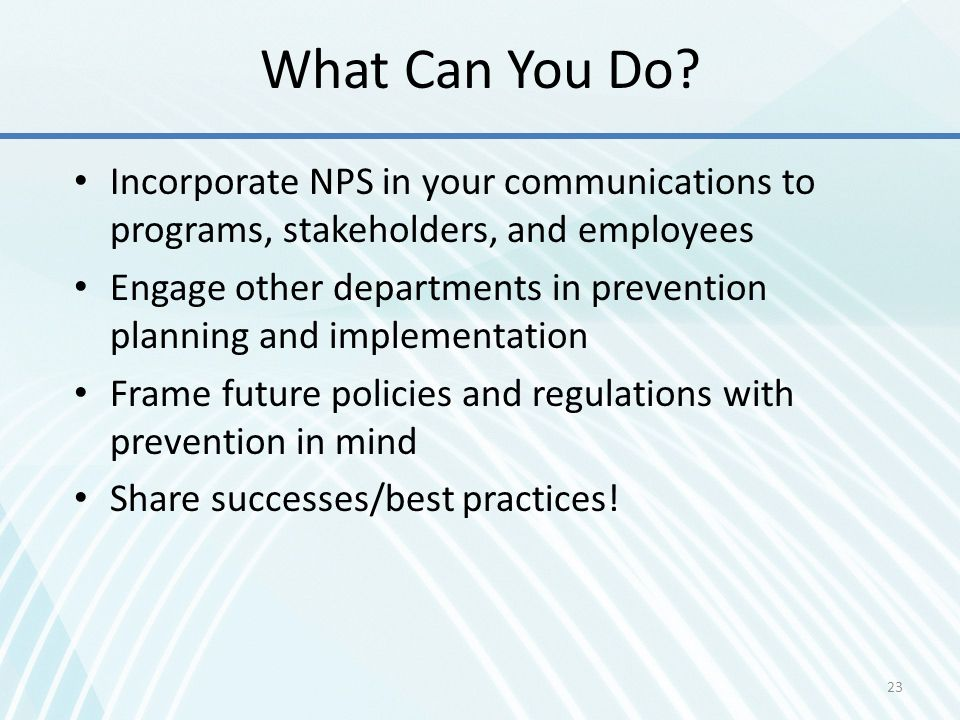 What Can You Do Incorporate NPS in your communications to programs, stakeholders, and employees.