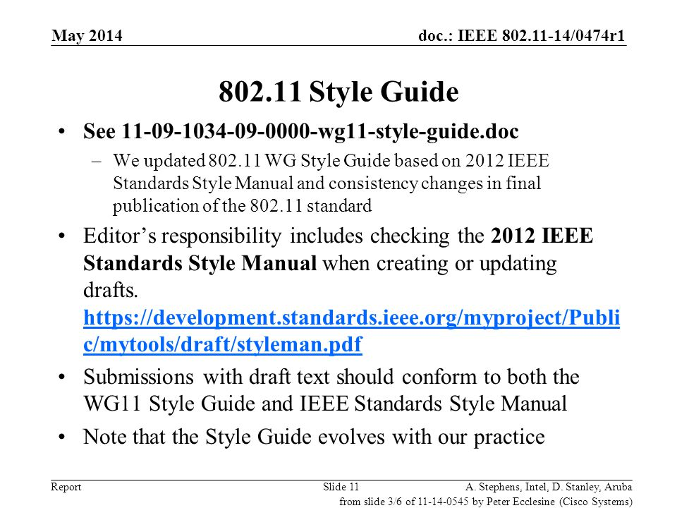 802.11 Style Guide See 11-09-1034-09-0000-wg11-style-guide.doc