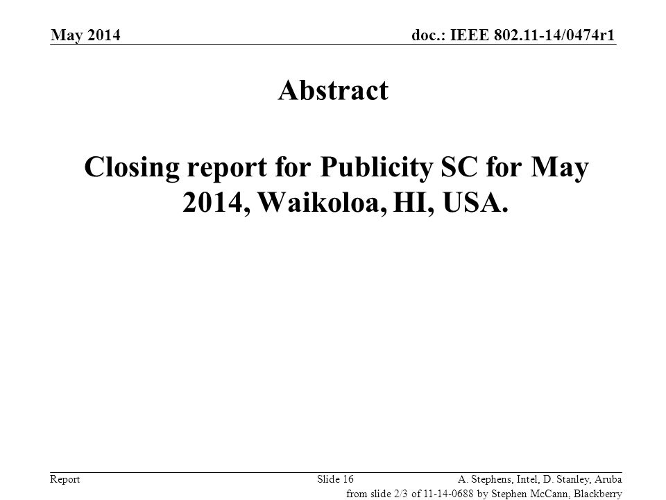 Closing report for Publicity SC for May 2014, Waikoloa, HI, USA.