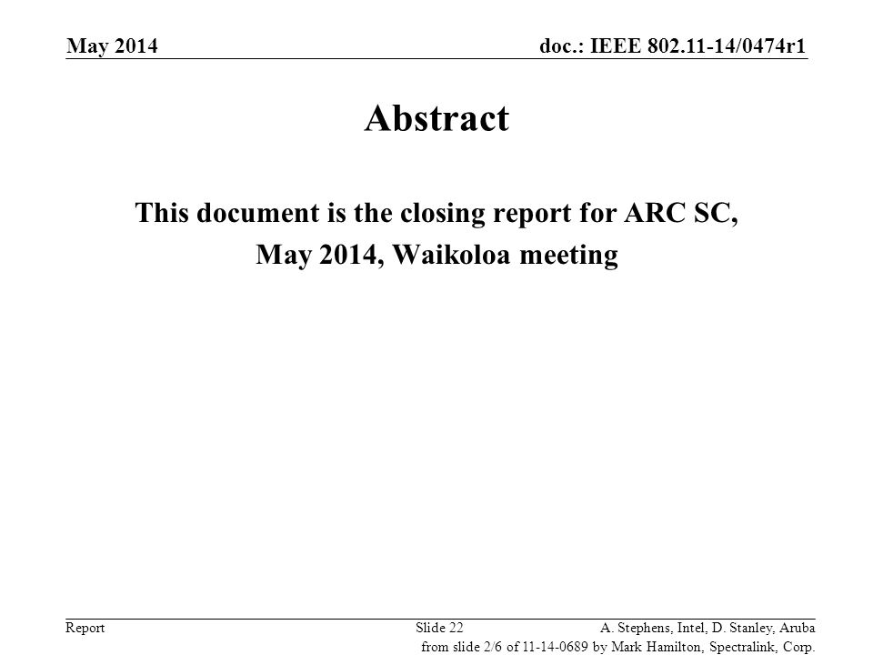 Jan 2009 doc.: IEEE 802.11-08/1455r0. May 2014. Abstract. This document is the closing report for ARC SC, May 2014, Waikoloa meeting