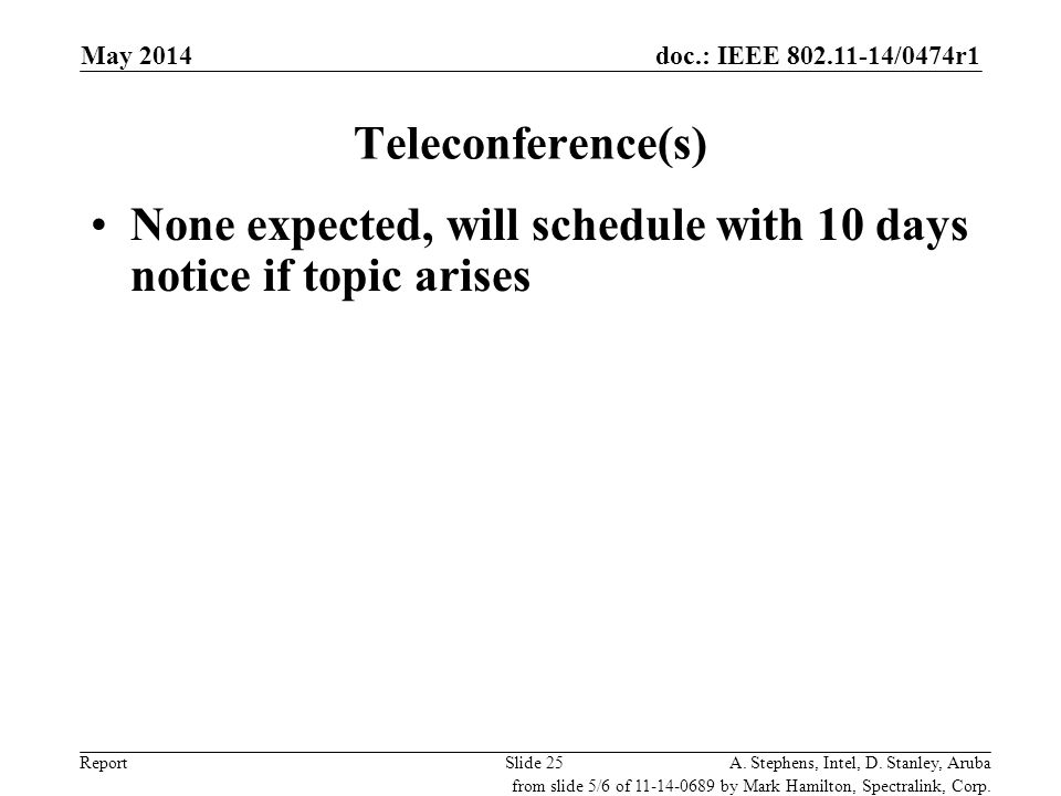 None expected, will schedule with 10 days notice if topic arises