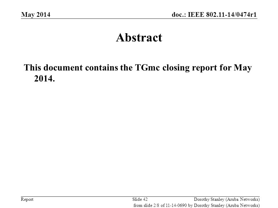 Abstract This document contains the TGmc closing report for May 2014.