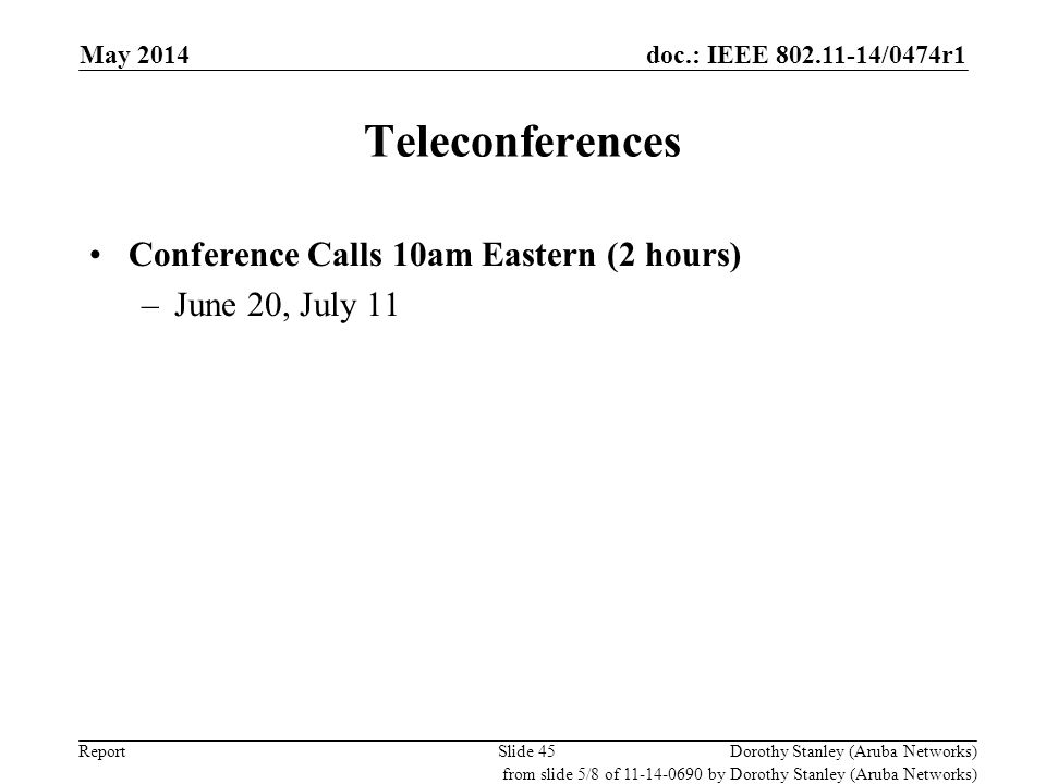Teleconferences Conference Calls 10am Eastern (2 hours)
