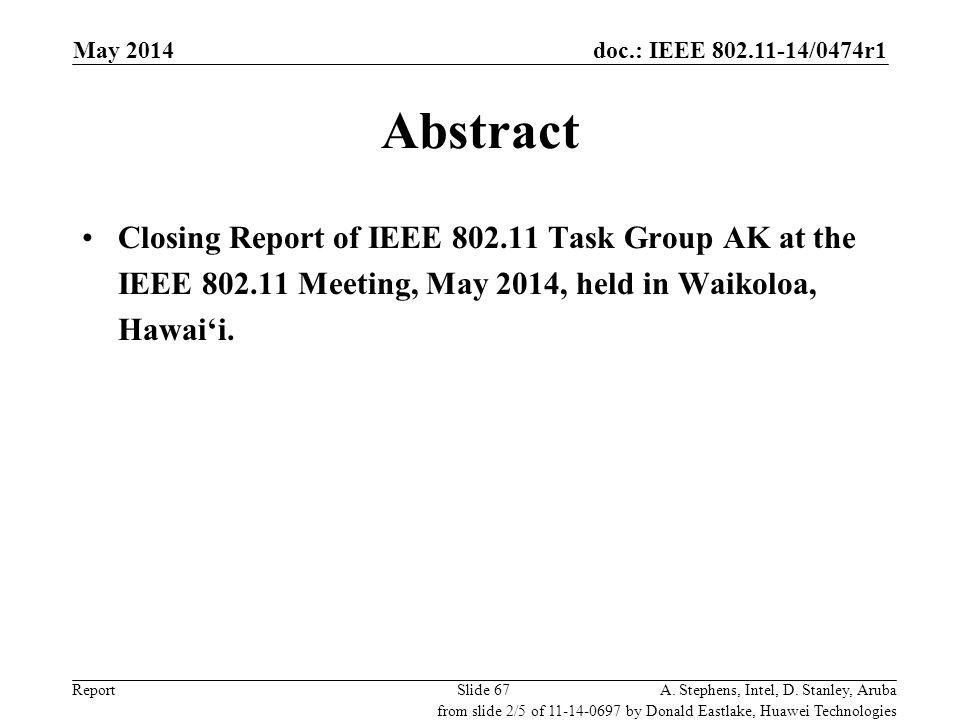 May 2014 doc.: IEEE 802.11-14/0697r1. May 2014. Abstract.