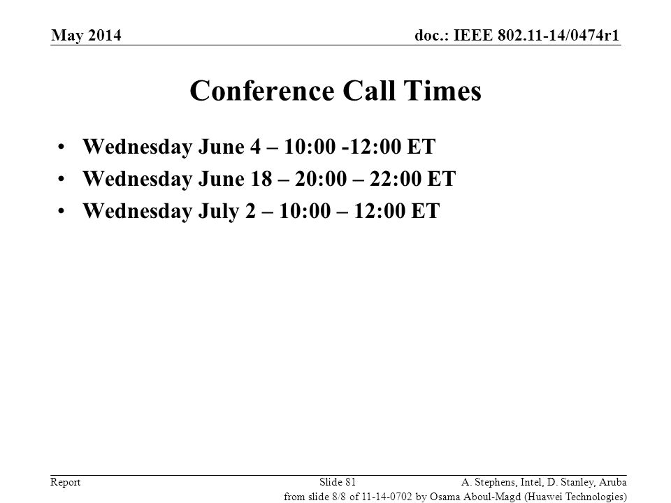 Conference Call Times Wednesday June 4 – 10:00 -12:00 ET
