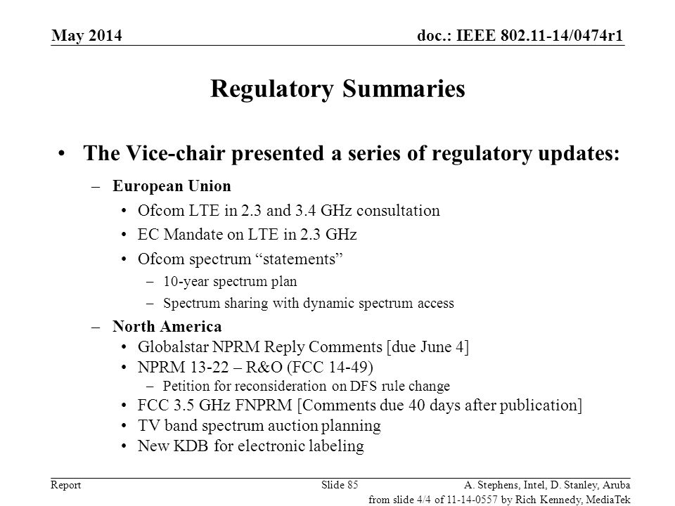 May 2006 doc.: IEEE 802.11-06/0528r0. May 2014. Regulatory Summaries. The Vice-chair presented a series of regulatory updates:
