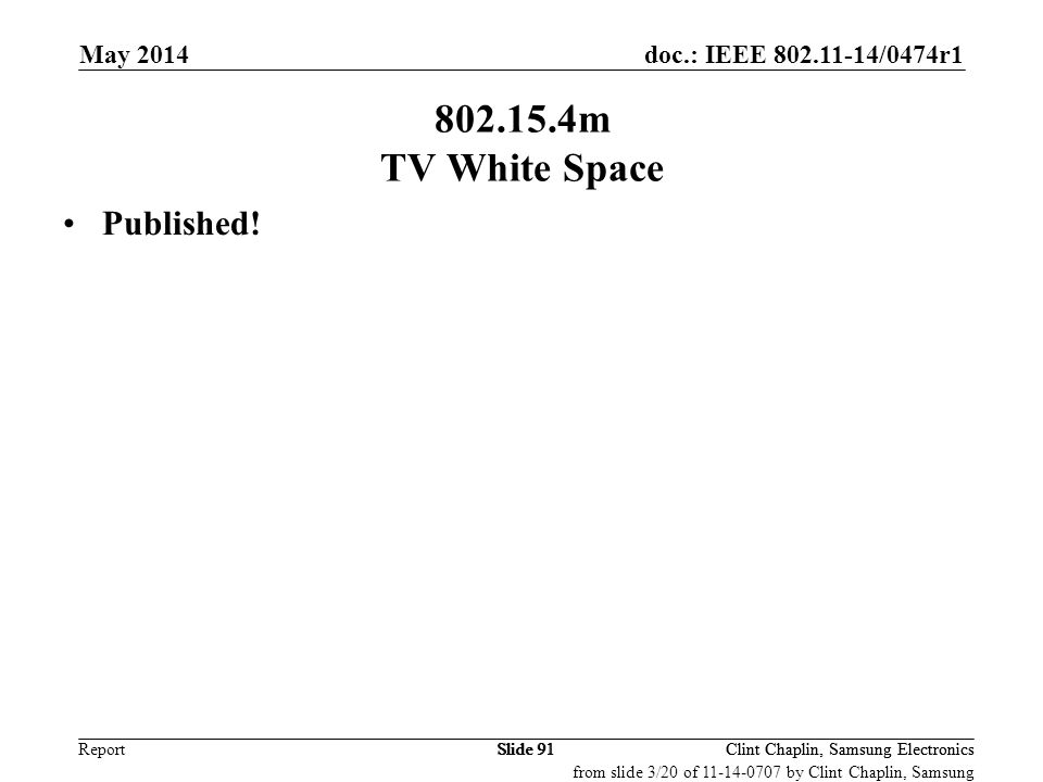 802.15.4m TV White Space Published! May 2014 September 2008 May 2008