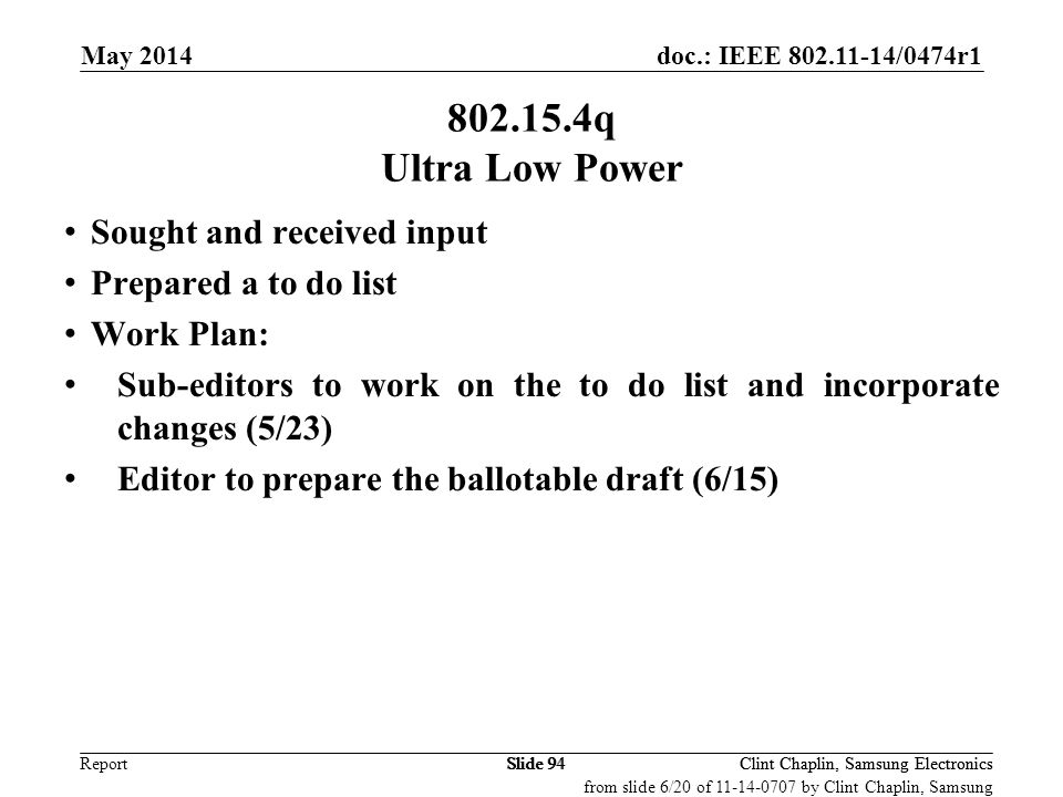 802.15.4q Ultra Low Power Sought and received input