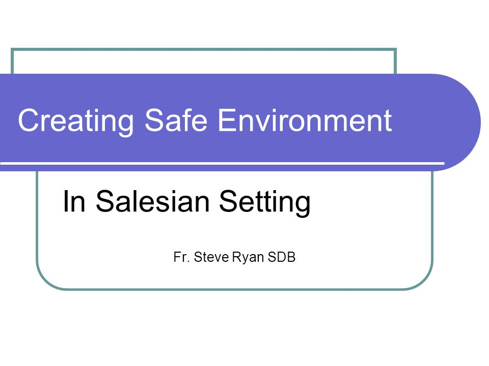 Creating Safe Environment