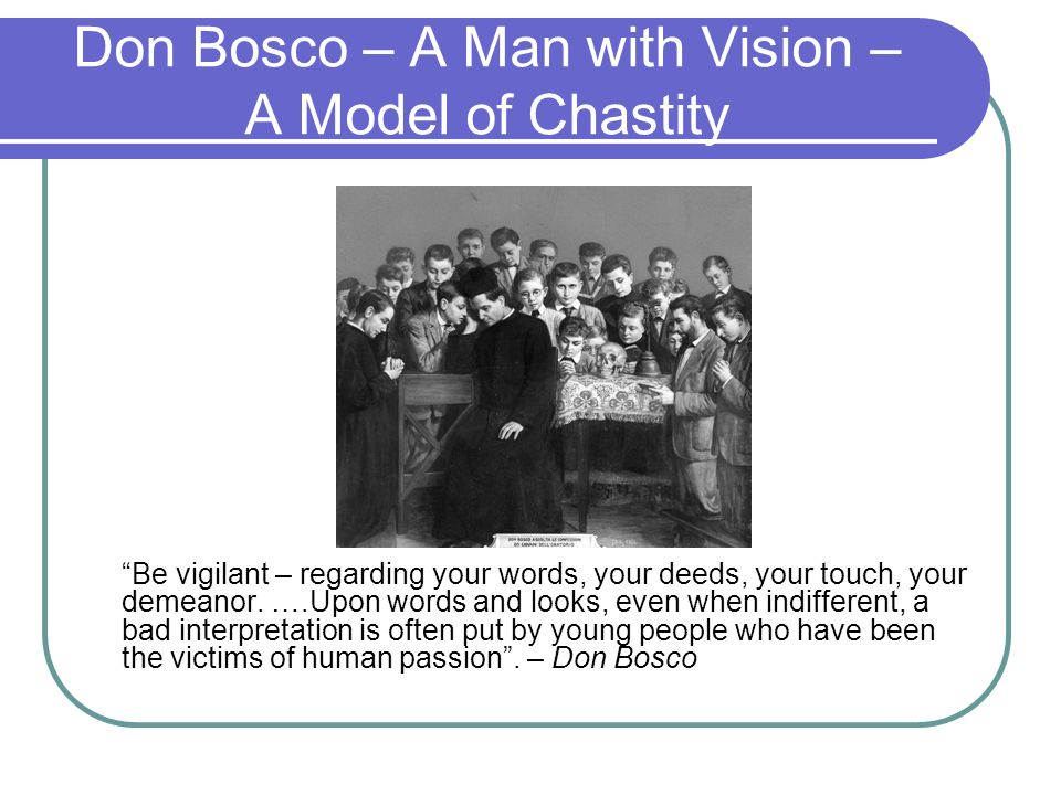 Don Bosco – A Man with Vision – A Model of Chastity