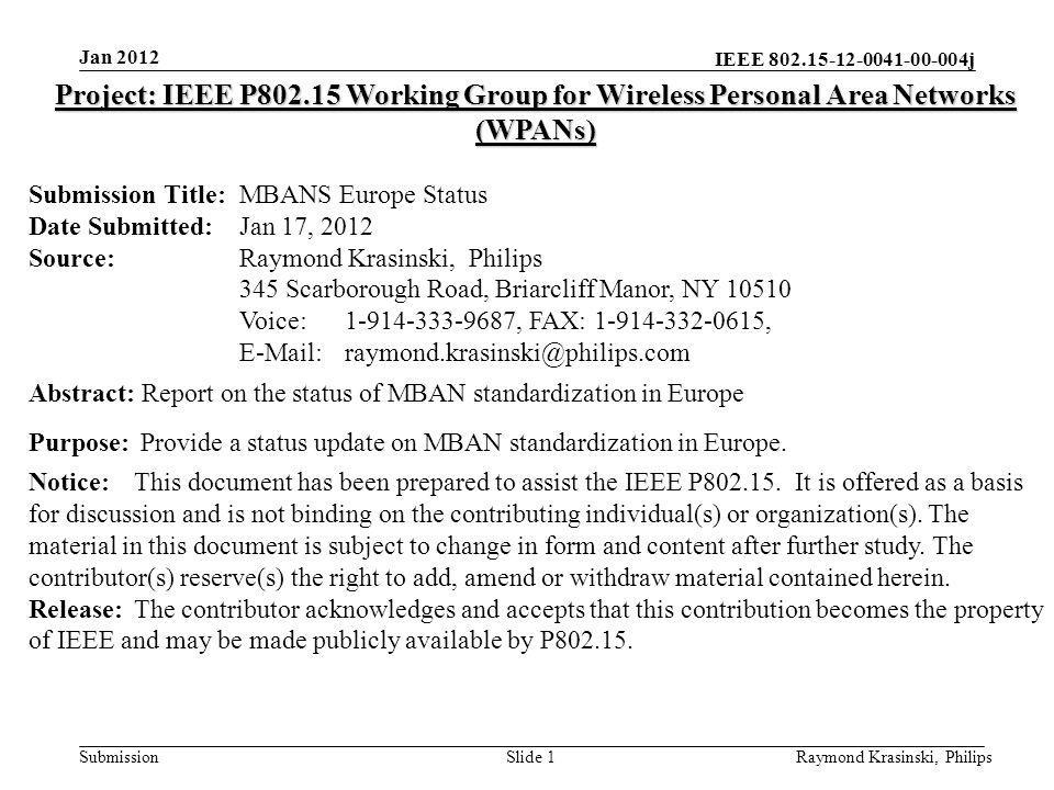 Jan 2012 Project: IEEE P802.15 Working Group for Wireless Personal Area Networks (WPANs) Submission Title: MBANS Europe Status.