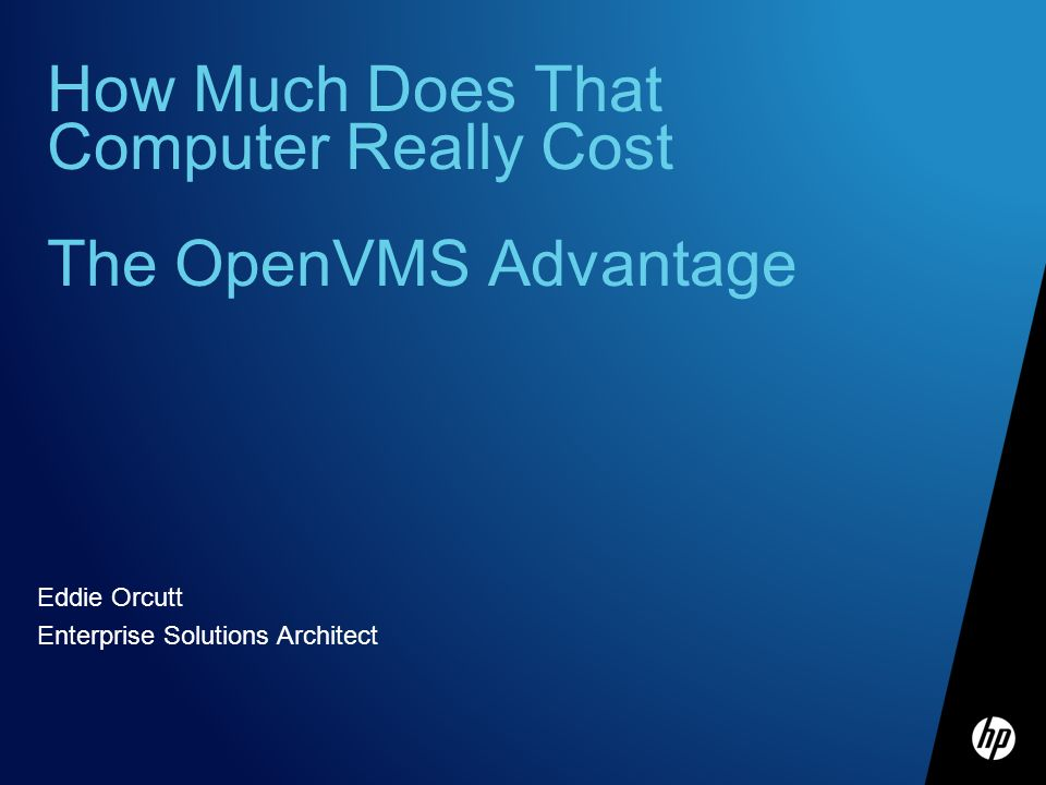 How Much Does That Computer Really Cost The OpenVMS Advantage