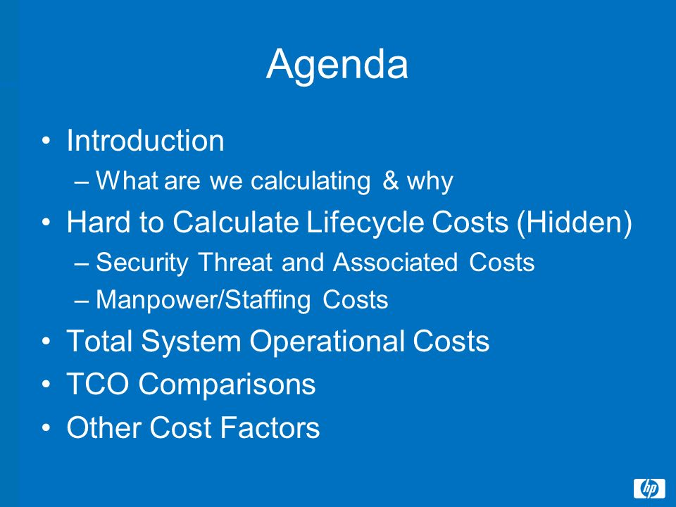 Agenda Introduction Hard to Calculate Lifecycle Costs (Hidden)
