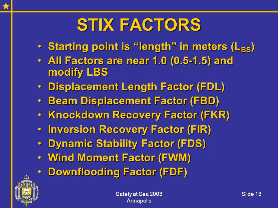 STIX FACTORS Starting point is length in meters (LBS)