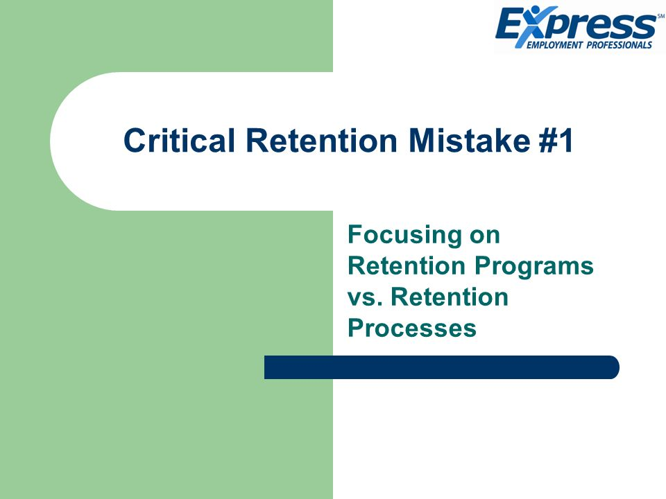 Critical Retention Mistake #1