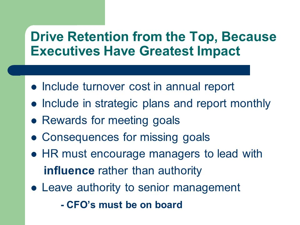 Drive Retention from the Top, Because Executives Have Greatest Impact