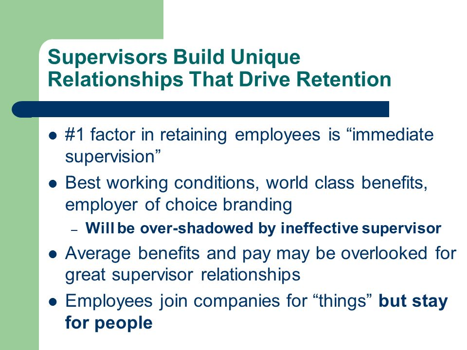 Supervisors Build Unique Relationships That Drive Retention