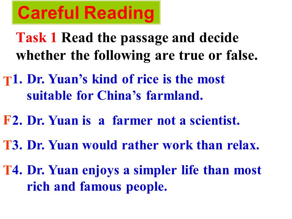 Careful Reading Task 1 Read the passage and decide whether the following are true or false.