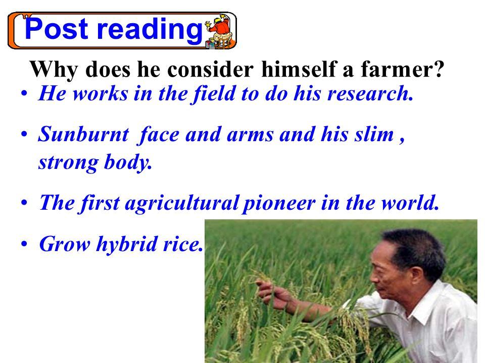Why does he consider himself a farmer