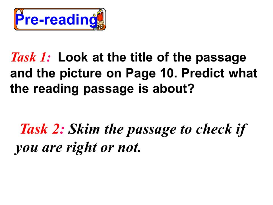 Task 2: Skim the passage to check if you are right or not.