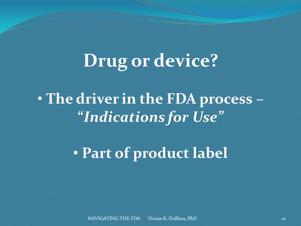 The driver in the FDA process – Indications for Use