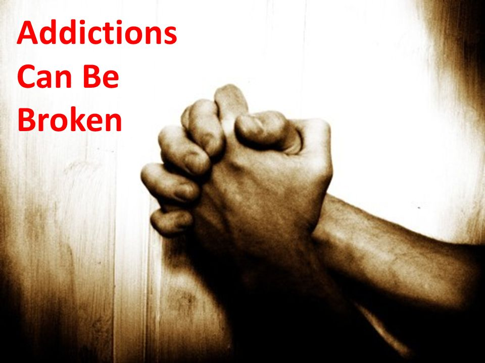 Addictions Can Be Broken