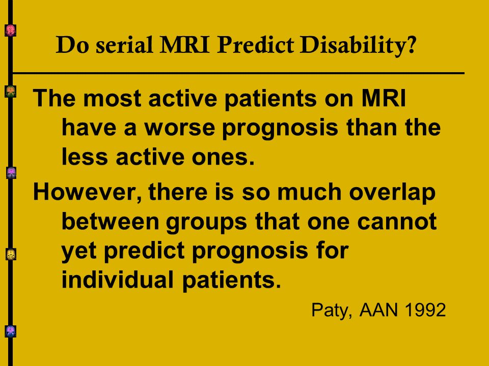 Do serial MRI Predict Disability