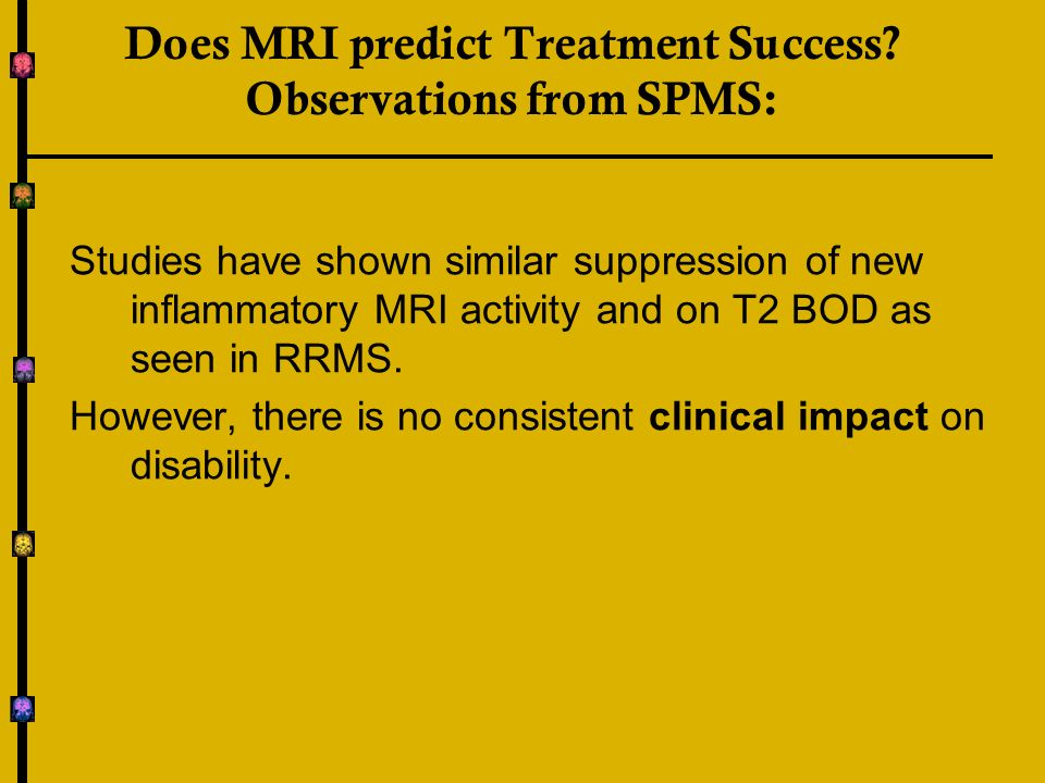 Does MRI predict Treatment Success Observations from SPMS: