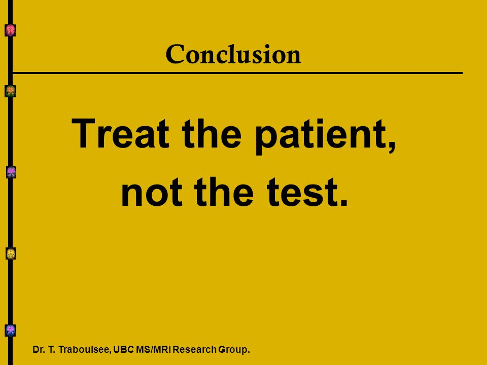 Treat the patient, not the test.
