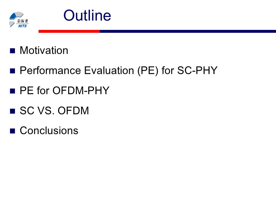 Outline Motivation Performance Evaluation (PE) for SC-PHY
