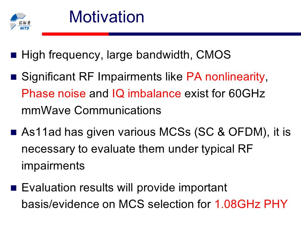 Motivation High frequency, large bandwidth, CMOS