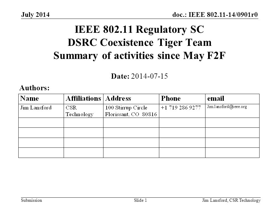 April 2009 doc.: IEEE 802.19-09/xxxxr0. July 2014. IEEE 802.11 Regulatory SC DSRC Coexistence Tiger Team Summary of activities since May F2F.