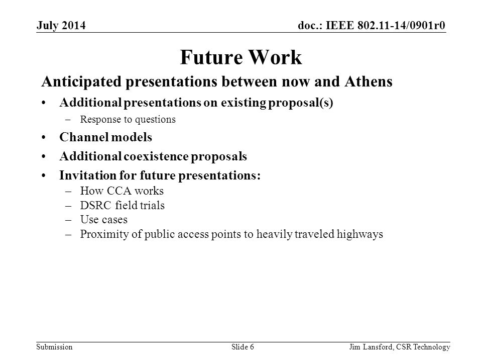 Future Work Anticipated presentations between now and Athens