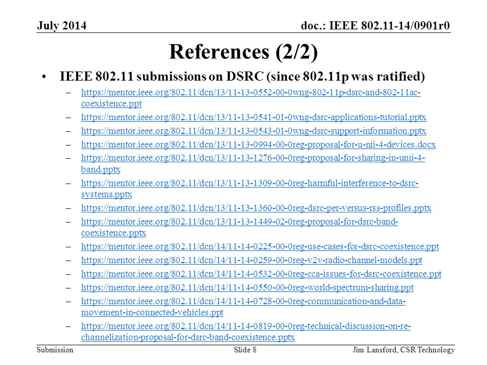 July 2014 References (2/2) IEEE 802.11 submissions on DSRC (since 802.11p was ratified)