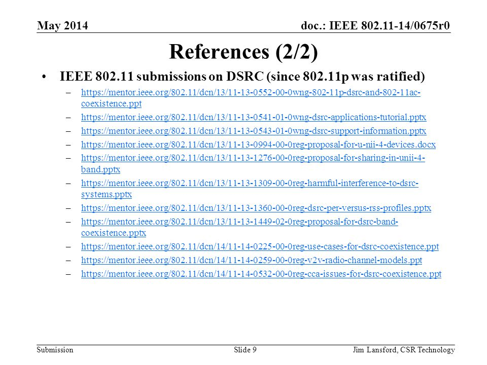 May 2014 References (2/2) IEEE 802.11 submissions on DSRC (since 802.11p was ratified)