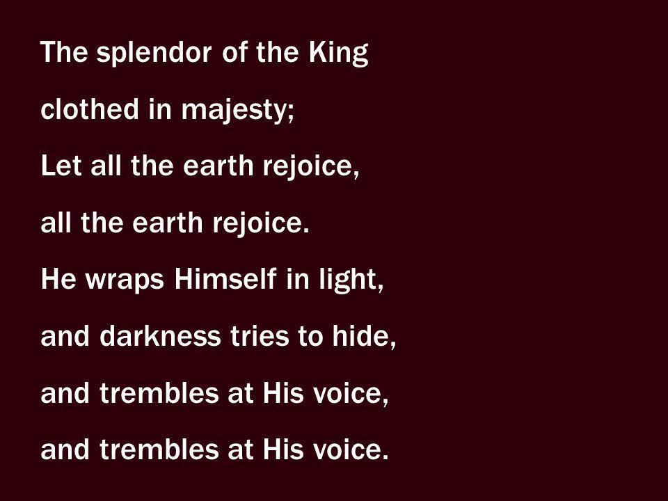 The splendor of the King