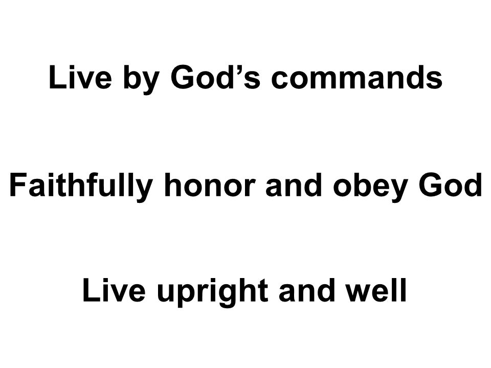 Faithfully honor and obey God