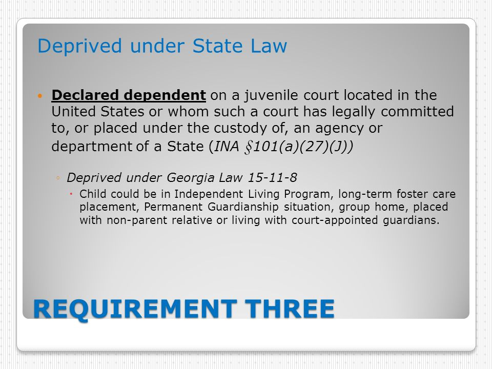 REQUIREMENT THREE Deprived under State Law