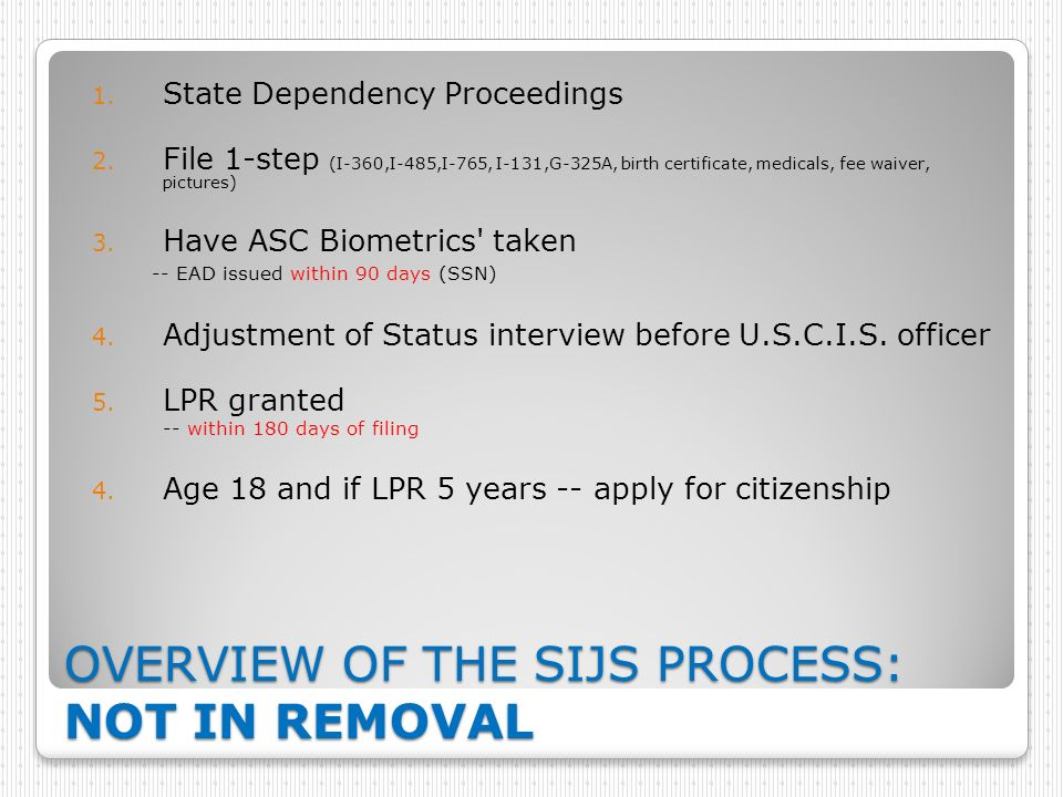 OVERVIEW OF THE SIJS PROCESS: NOT IN REMOVAL