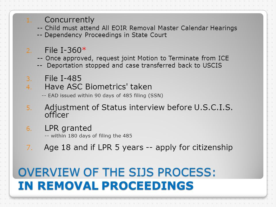 OVERVIEW OF THE SIJS PROCESS: IN REMOVAL PROCEEDINGS