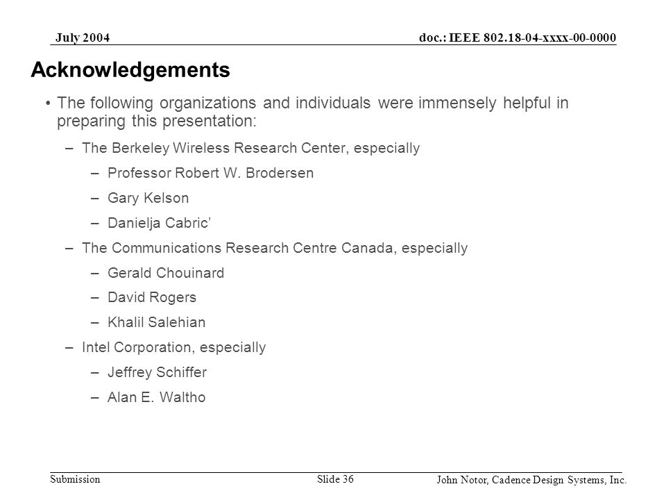 July 2004 Acknowledgements. The following organizations and individuals were immensely helpful in preparing this presentation: