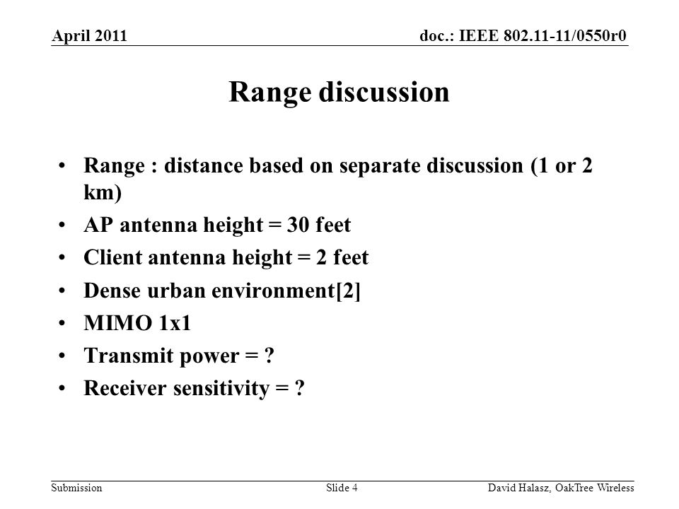 April 2011 Range discussion. Range : distance based on separate discussion (1 or 2 km) AP antenna height = 30 feet.