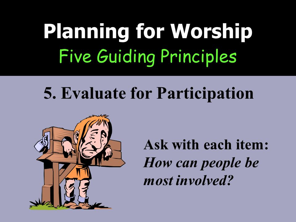 5. Evaluate for Participation