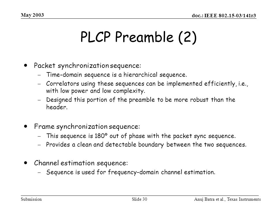 PLCP Preamble (2) Packet synchronization sequence: