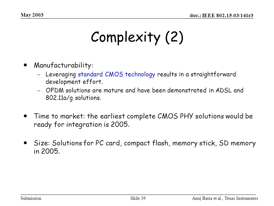 Complexity (2) Manufacturability: