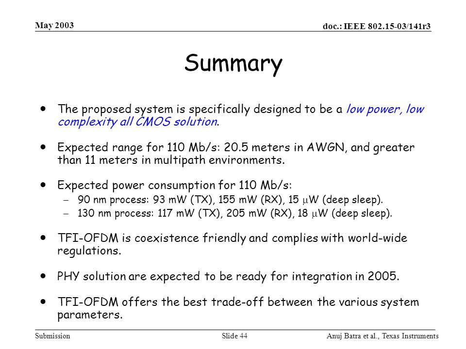 May 2003 Summary. The proposed system is specifically designed to be a low power, low complexity all CMOS solution.
