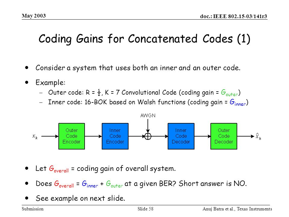 Coding Gains for Concatenated Codes (1)