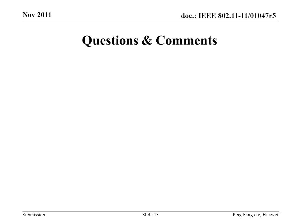 Nov 2011 Questions & Comments Ping Fang etc, Huawei.
