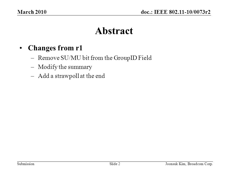 Abstract Changes from r1 Remove SU/MU bit from the GroupID Field
