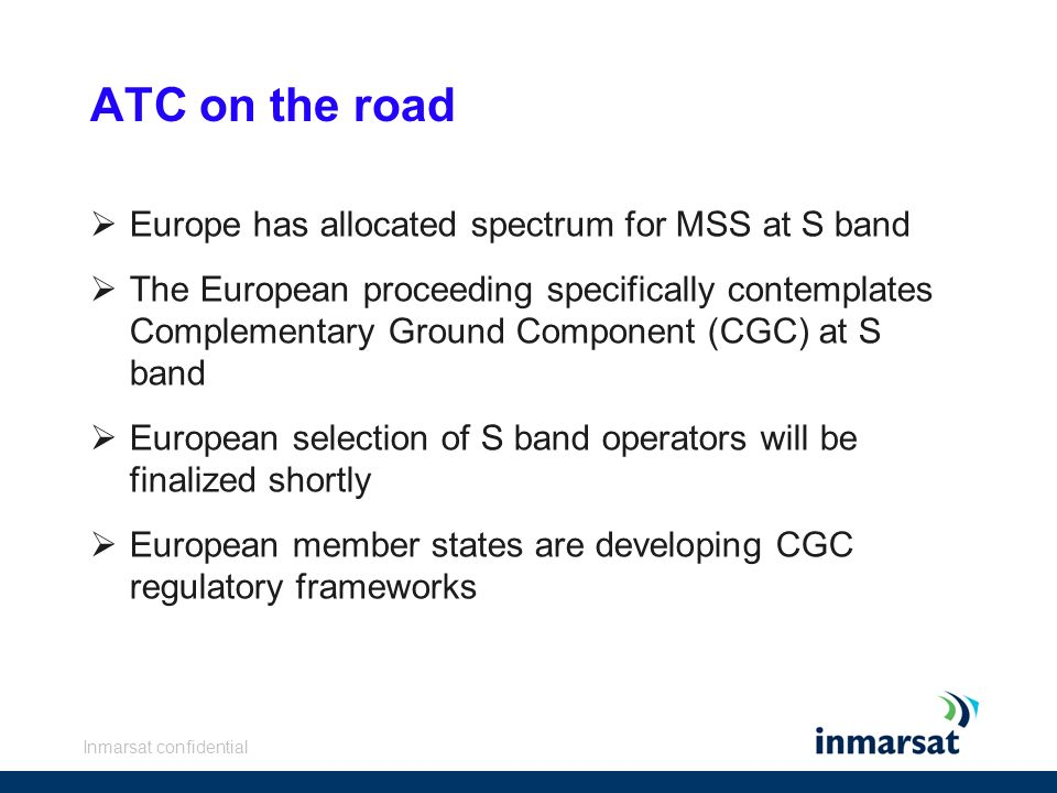 ATC on the road Europe has allocated spectrum for MSS at S band